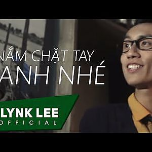 Lynk Lee - Nắm chặt tay anh nhé (Official MV) - YouTube